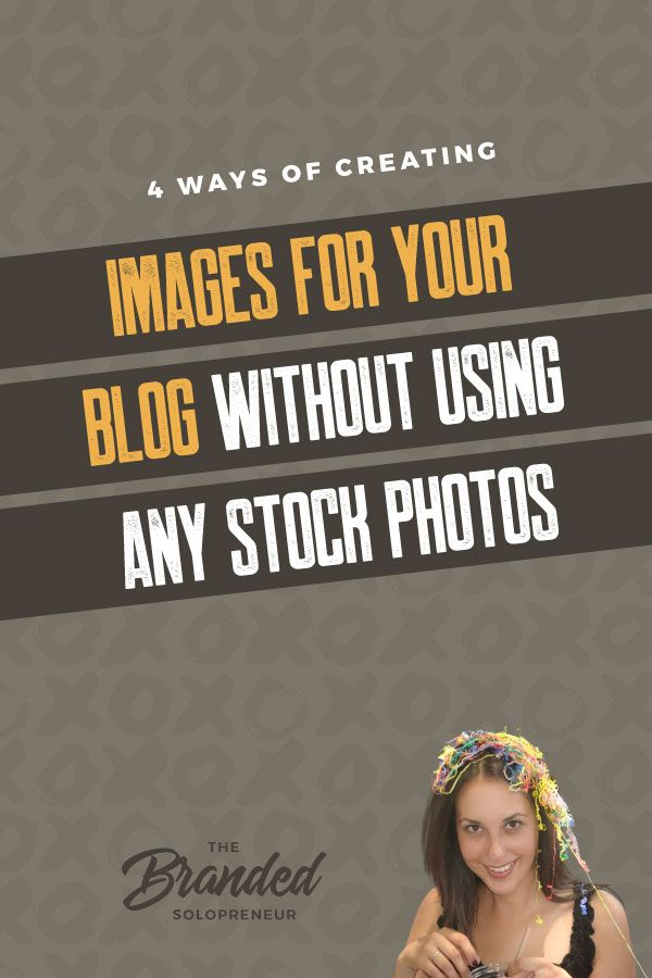 4 Ways To Create Shareable Images Without Using Stock Photography | Blog images graphics | Blog images design tips | Graphic design inspiration | Graphic design ideas marketing | Blog featured image | Blog featured image design | Visual content marketing design | Visual content marketing small business | Visual content ideas graphic design | #brandingdesign #brandinginspiration #brandingtips #brandyourself #branding101 #brandingstrategy #brandidentity #brandidentitydesign