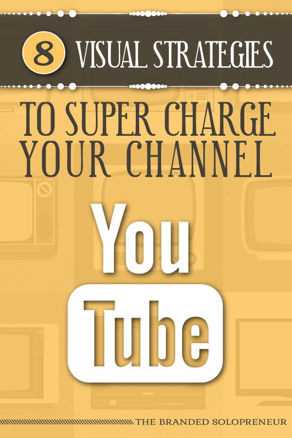 8 Visual Strategies To Super Charge Your YouTube Channel {with examples}