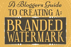 A Blogger's Guide To Creating A Branded Watermark