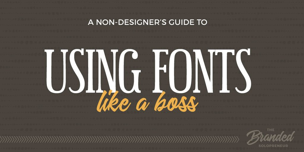 How To Use Fonts Like a Boss, Even If You're a Design Newbie