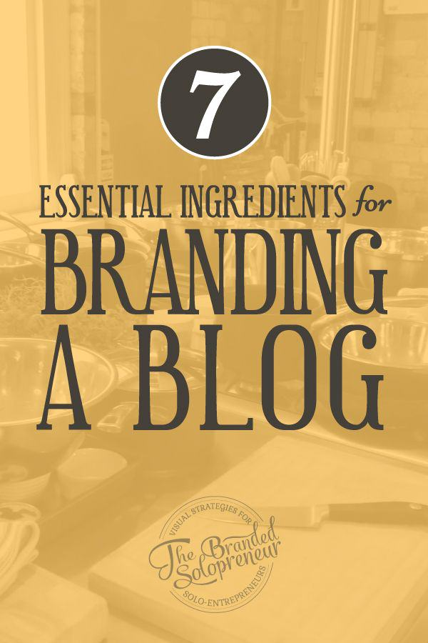 7 Essential Ingredients For Branding A Blog And A Unique Brand Identity {with tons of examples}