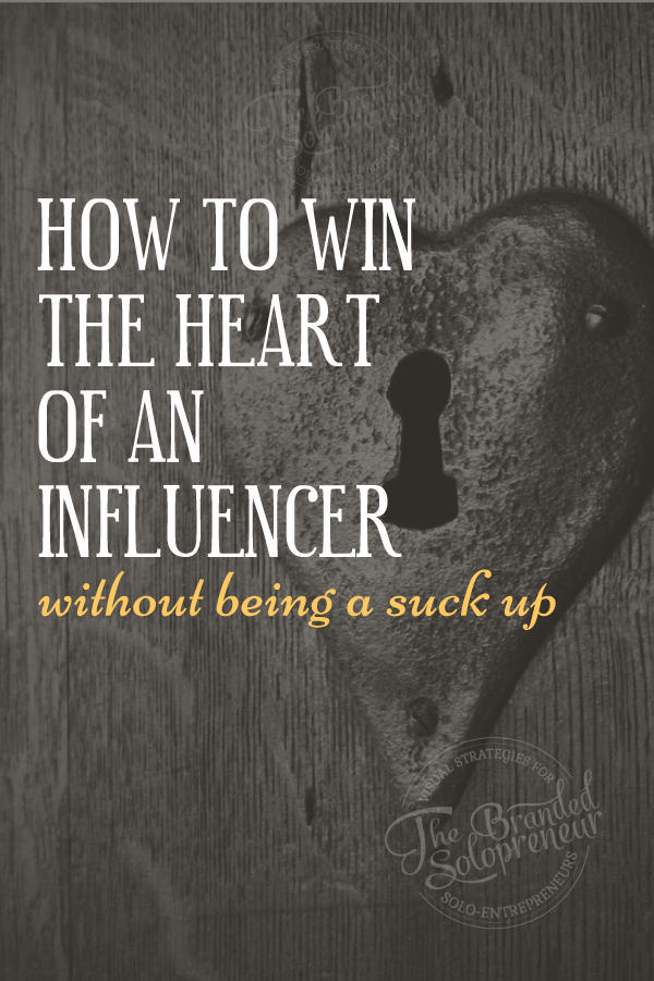 How To Get An Influencer's Attention {and Win Their Heart} Without Being A Suck Up - {9 ingredients that have worked for me}