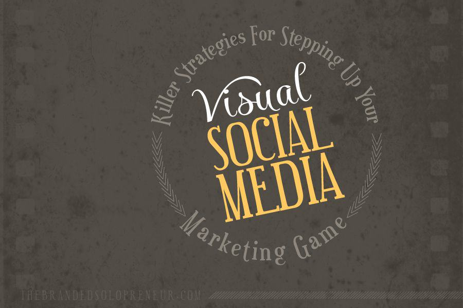 Killer Strategies For Upping Your Visual Social Media Marketing Game