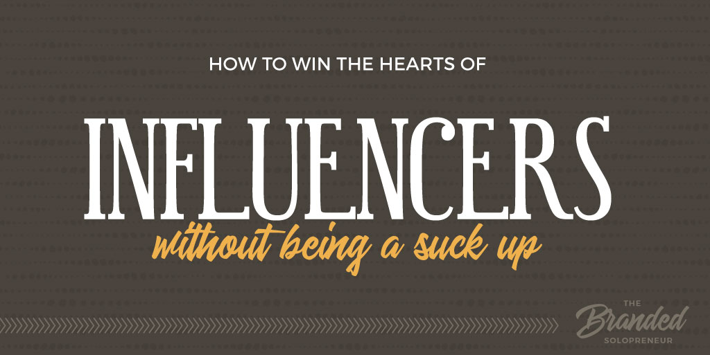 How To Get An Influencer's Attention Without Being A Suck Up
