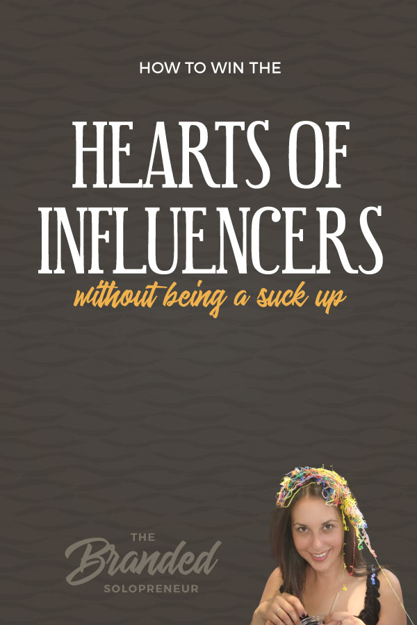 How To Get An Influencer's Attention {and Win Their Heart} Without Being A Suck Up | Learning how to get an influencer's attention comes down to 9 important ingredients. These ingredients, when implemented correctly, will help you win the hearts of those in your niche, all while maintaining your integrity. Brown nosers need not apply! #infopreneur #entrepreneurlife #solopreneur #smallbusiness #businessfears