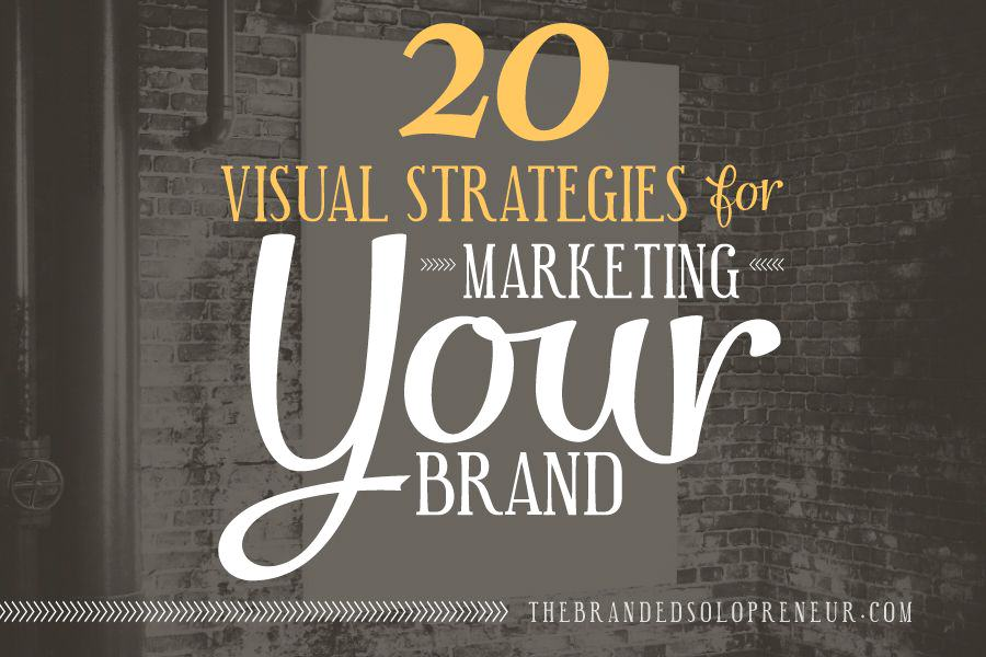 20 Visual Strategies For Marketing Your Brand