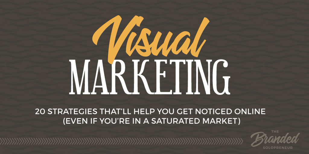20 Visual Marketing Strategies That'll Get Your Noticed Online