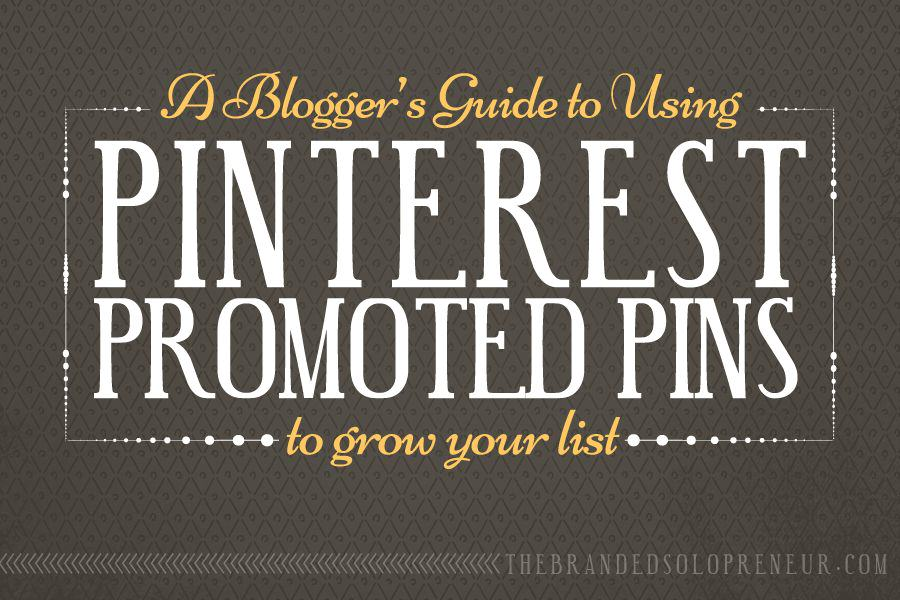 How To Use Pinterest Promoted Pins To Grow Your list