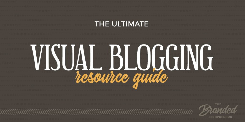 The Ultimate Visual Blogging Resource Guide