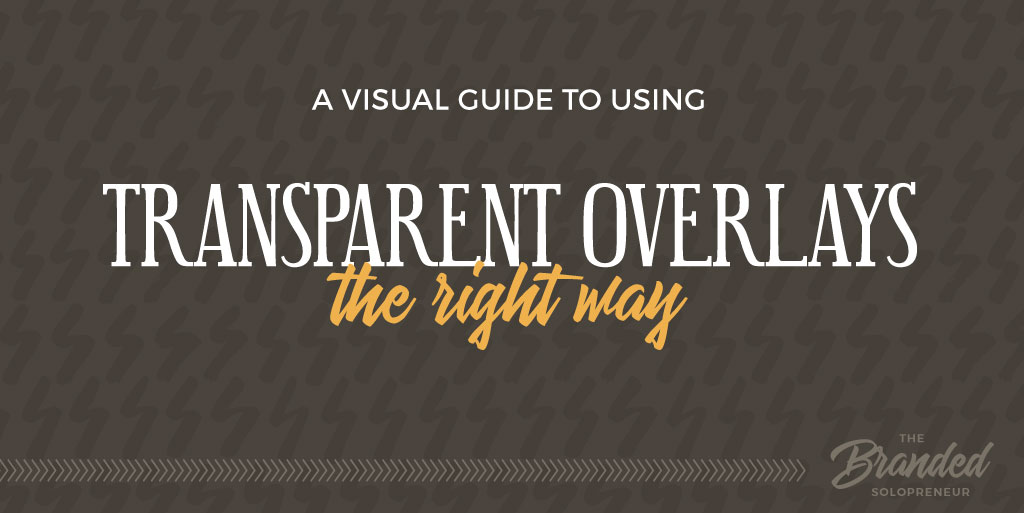 A Visual Guide to Transparent Overlays the Right Way