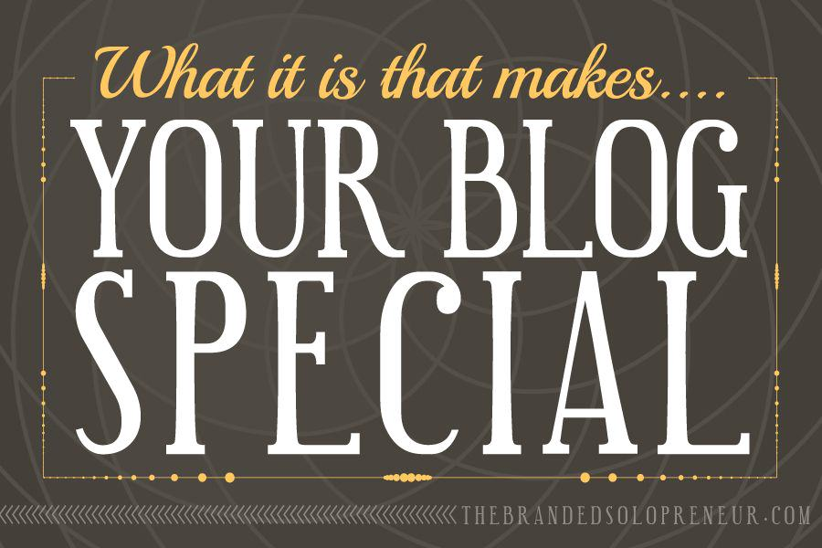 What Is It That Makes Your Blog Special?