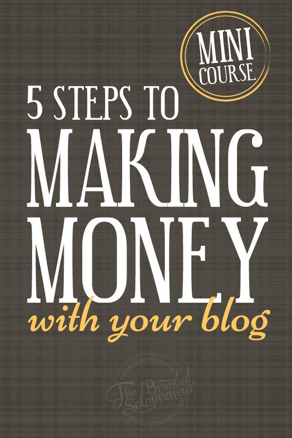 {Mini Course} How To Make Money From Your Blog: The 5 Steps You Need To Take