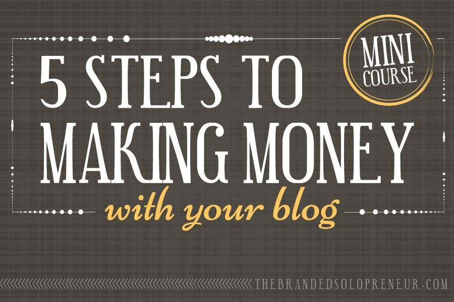5 Steps to Making Money From Your Blog
