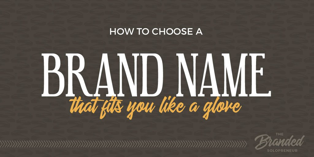 How to Choose A Brand Name That Fits You Like A Glove