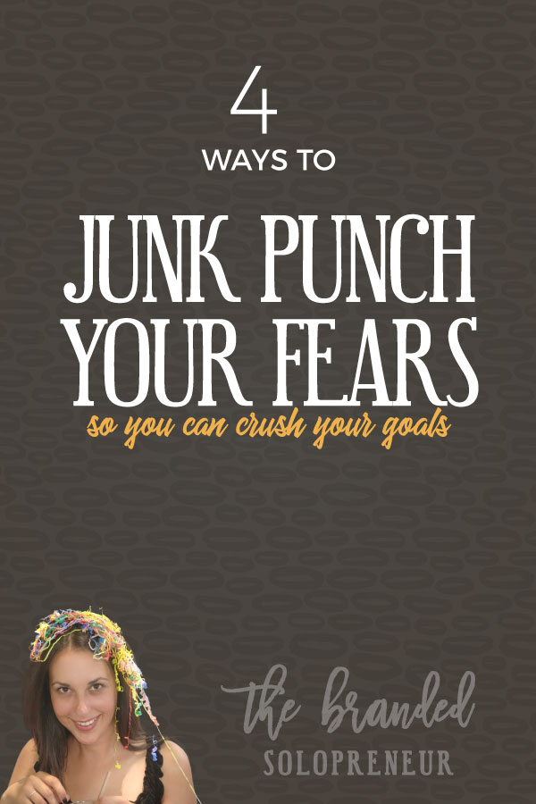4 Ways to Junk Punch Your Fears So You Can Crush Your Goals | A large part of struggles with focus stem from FEARS you're not addressing. Here are 4 ways to junk punch those fears, so you can stay focused on your goals and get more done with less overwhelm. #goals #goalsetting #entrepreneurs #wahm #fearless