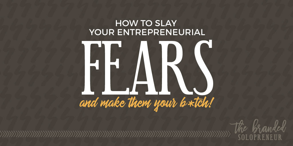 Mastering Fears and Making it Your B!