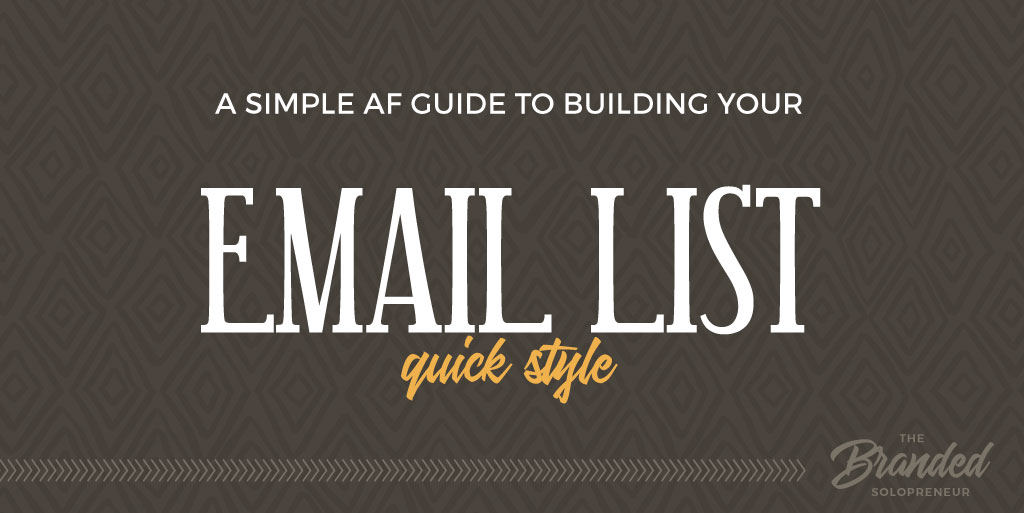 A Simple AF Guide to Growing Your Email List Quick Style