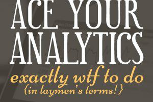 Ace Your Google Analytics Course {Exactly WTF To Do In Laymen's Terms}