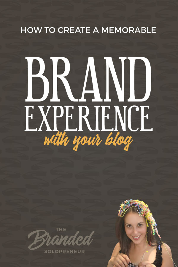 How to Create a Memorable Brand Experience With Your Blog  | The brands we remember best are the ones that leave us with a positive feeling and give us something we can relate to, which is called a brand experience. This quick & dirty guide will teach you how to create a blog that leaves your readers with a brand experience they'll never forget. | Branding design | Branding board | Branding identity | Branding inspiration | Branding ideas | Branding ideas for small business | Branding ideas marketing | Brand board ideas | Brand board inspiration