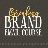 Breaking Brand Course