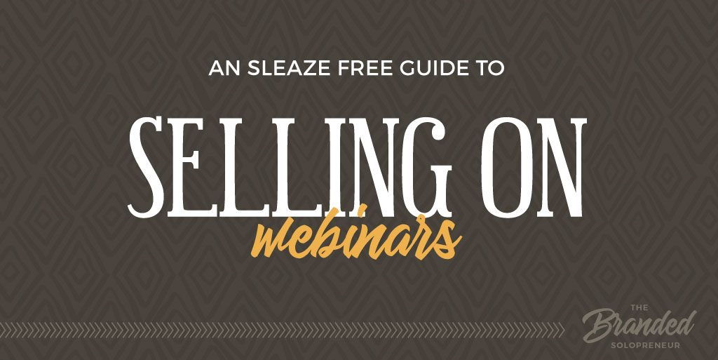 A Sleaze Free Guide to Selling on Webinars