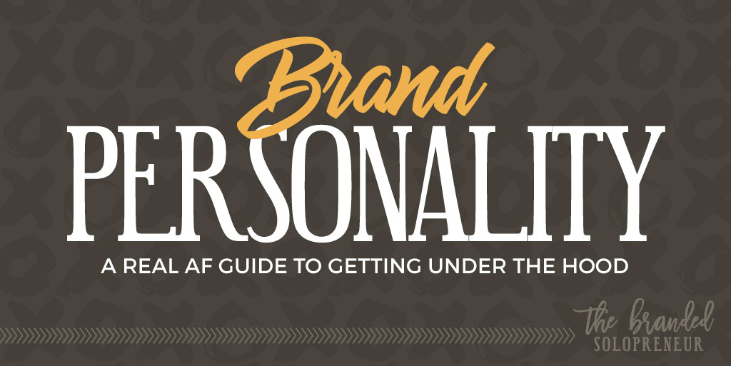 Brand Personality: A Real AF Guide to Getting Under the Hood