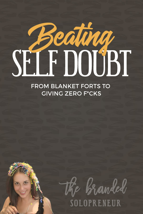Beating Self Doubt as a Solopreneur | Loaded up with straight shooting honesty & humor to help you junk punch self doubt as a solopreneur, including the 6 most common fears that are going to boil up for you.