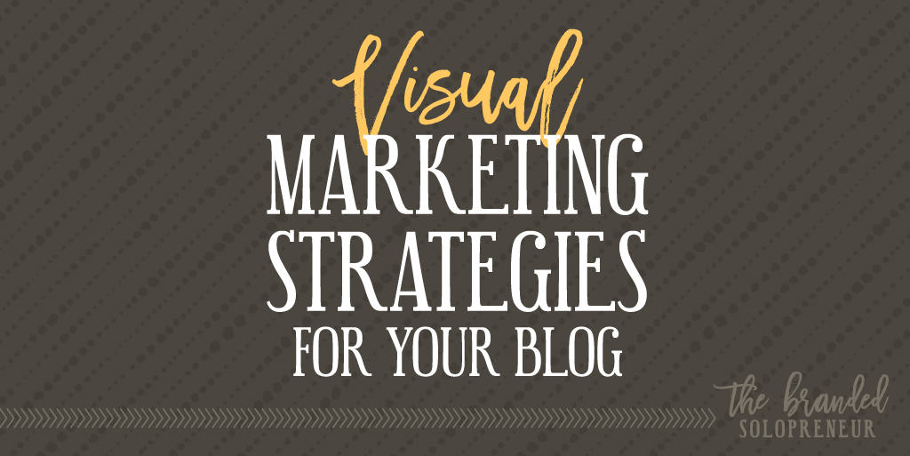 VISUAL MARKETING STRATEGIES FOR SOLOPRENEURS