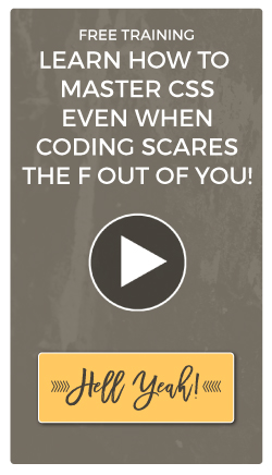 How to Master CSS Even When Coding Scares The F Out Of You