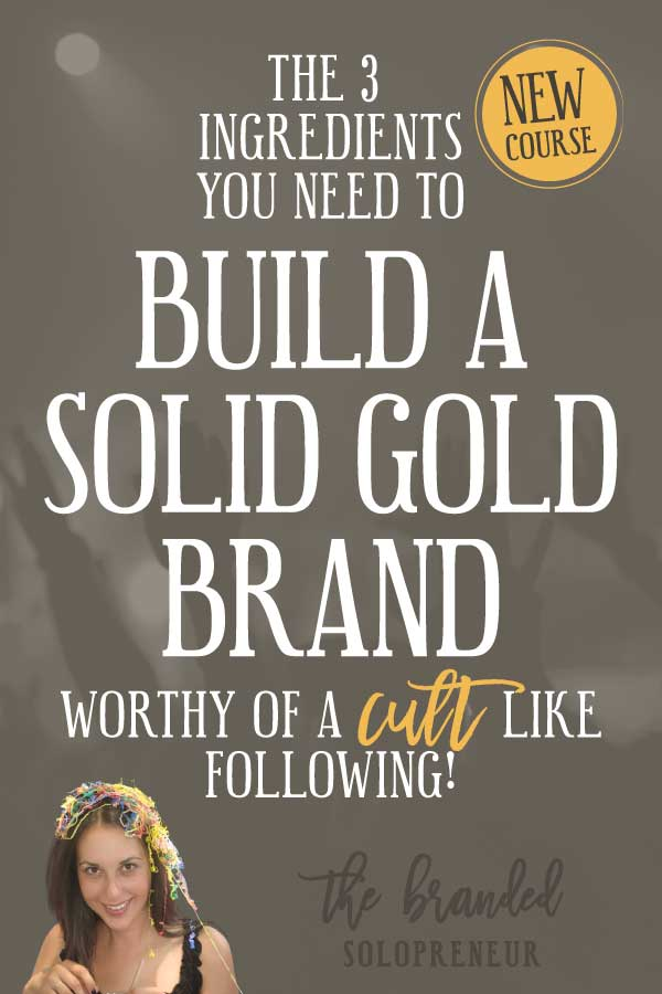 {NEW Mini Course} The 3 Ingredients You Need to Build a Solid Gold Brand Worthy of a Cult Like Following! | In this brand new course, you're going to learn how to build a solid gold, unapologetically genuine, personality rich brand that will keep your digital doorbell ringing off the hook.
