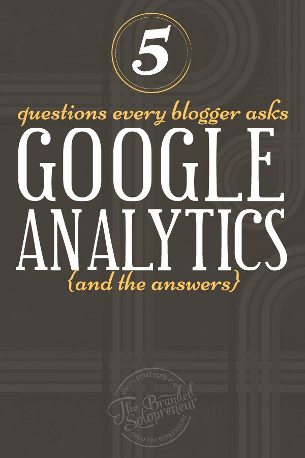 5 Google Analytics Tutorial | In this article you'll learn the 5 Google Analytic questions every blogger asks, along with the answers they are looking for!